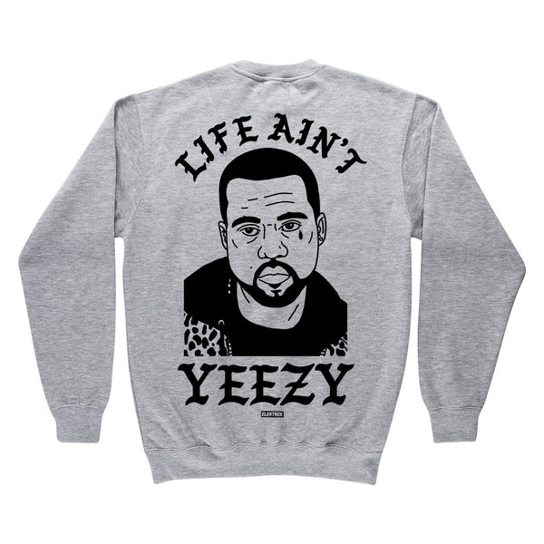 Life Ain't Yeezy - Athletic Grey Crewneck