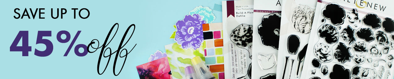 Save u to 45% on stamps, dies, inks, and other paper crafting supplies!