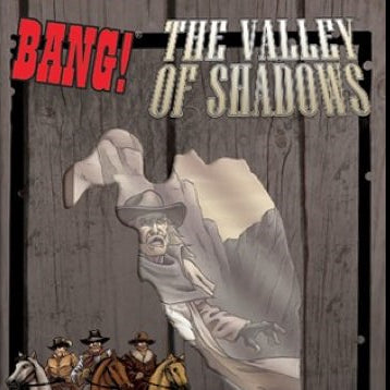 Bang! The Valley of the Shadows