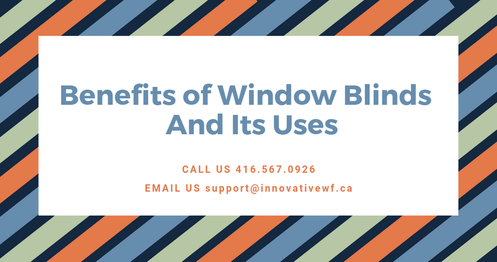 Benefits of Window Blinds And Its Uses