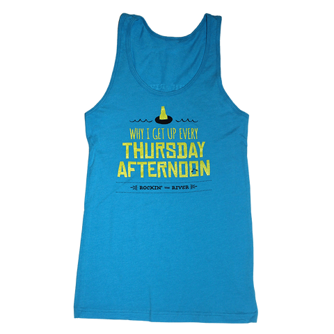 Why I Get Up Thursday Afternoon Tank Top