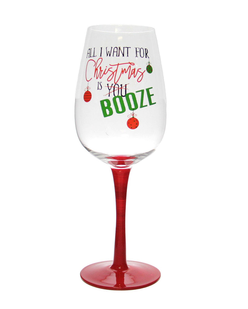 """All I Want For Christmas is Booze"" Humorous Wine Glass"