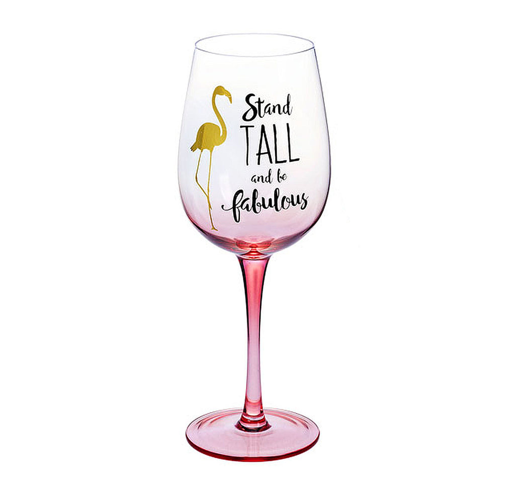 """Stand Tall And Be Fabulous"" Flamingo Wine Glass"