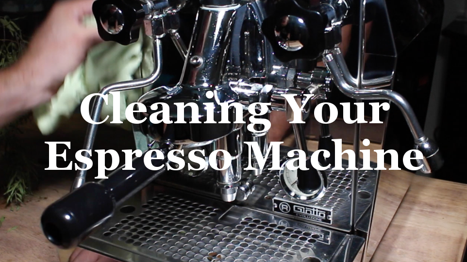 Lesson Four - Cleaning Your Espresso Machine.