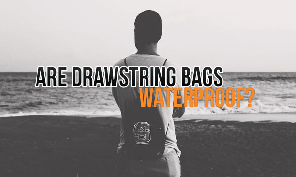 1010825b00cc Are Drawstring Bags Waterproof?