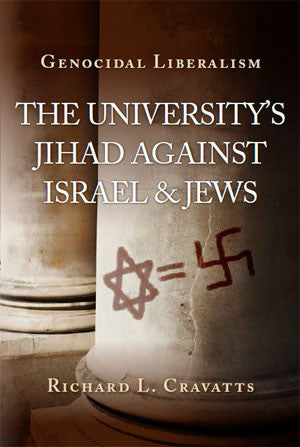Genocidal Liberalism: The University's Jihad Against Israel & Jews