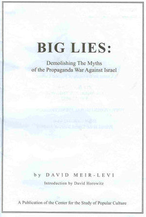 Big Lies: Demolishing the Myths of the Propaganda War Against Israel
