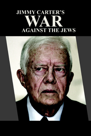 Jimmy Carter's War Against the Jews