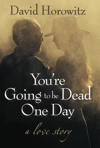 You're Going to Be Dead One Day: A Love Story