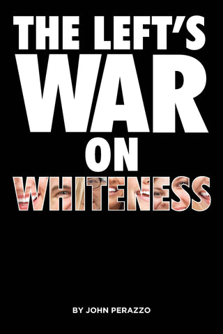 The Left's War On Whiteness
