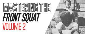 Mastering The Front Squat: Volume 2