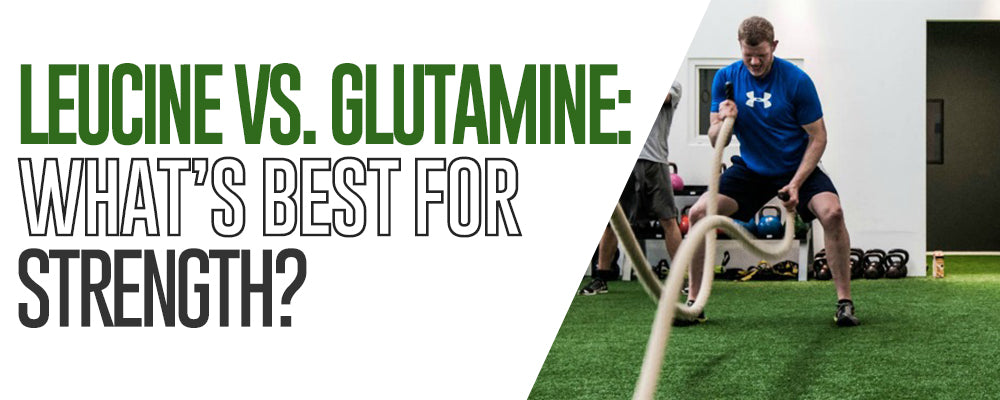 Leucine Vs. Glutamine: What's Best For Strength?
