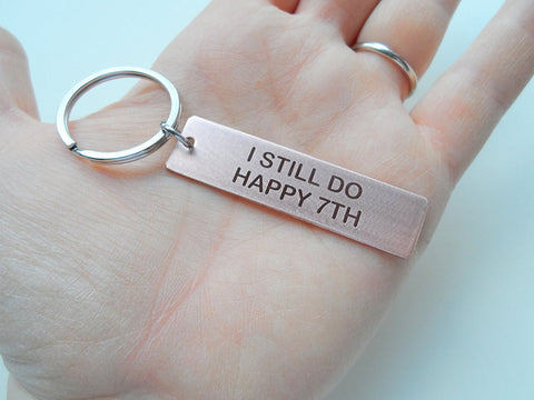 "Copper Tag Keychain Engraved with ""I Still Do, Happy 7th""  7 Year Anniversary Gift"