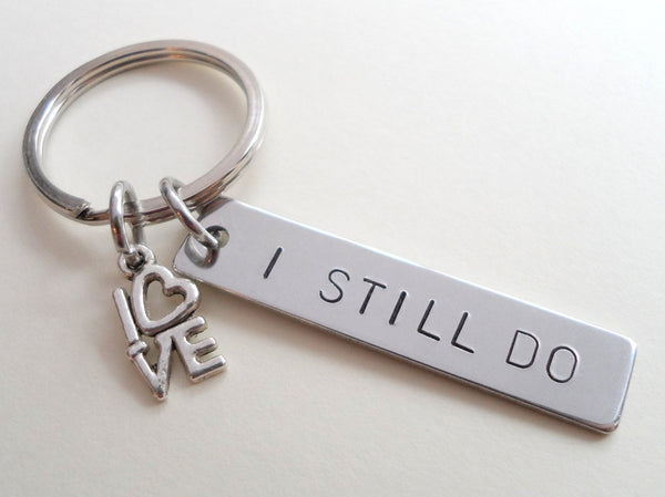 Stainless Steel Tag Keychain Hand Stamped with I Still Do with Love Charm