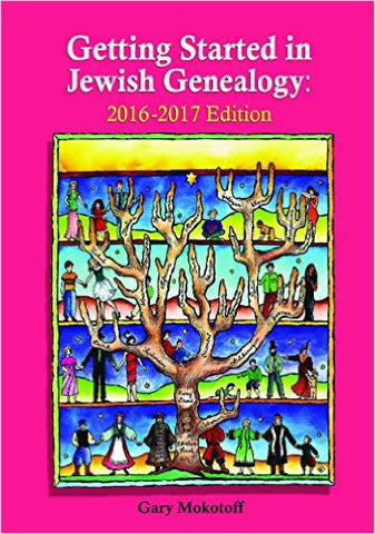 Getting Started in Jewish Genealogy, 2016-2017 Edition