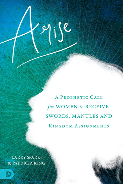 Arise - Book by Larry Sparks & Patricia King