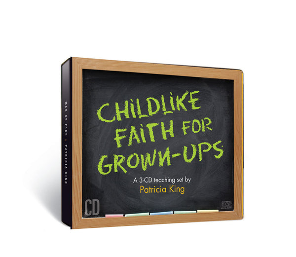 Childlike Faith for Grown-Ups - CD/MP3 Download