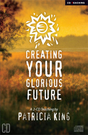 Creating Your Glorious Future - CD/MP3 Download