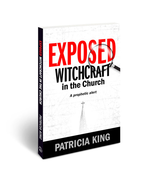 EXPOSED: Witchcraft in the Church Book/PDF by Patricia King