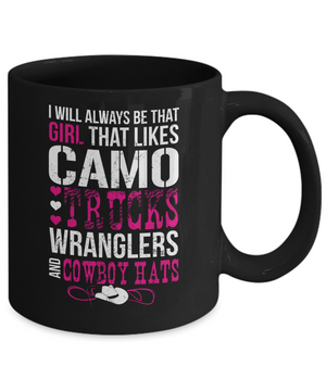 Girl That Likes Camo Trucks Wranglers and Cowboy Hats Mug