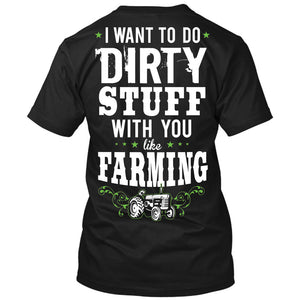 I Want To Do Dirty Stuff With You Like Farming Shirt Black / Small, T-Shirts - Cute n' Country, Cute n' Country  - 1