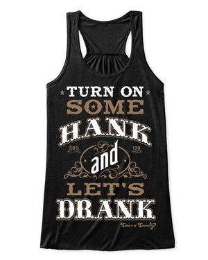 Flowy Tank Top: Turn On Some Hank and Let's Drank Black / Small, Tank Top - Cute n' Country, Cute n' Country