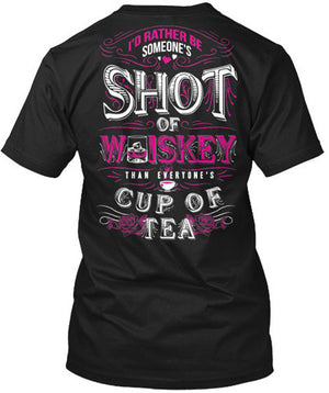 Someone's Shot Of Whiskey Than Everyone's Cup of Tea T-Shirt Black / Small, T-Shirts - Cute n' Country, Cute n' Country  - 1
