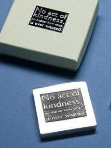 Vilmain Pewter - No Act of Kindness Paperweight