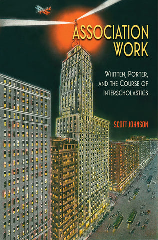 Association Work: Whitten, Porter, and the Course of Interscholastics