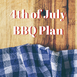 4th of July BBQ Plan