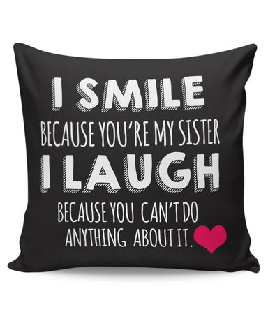 I Smile Because You Are My Sister  Cushion Cover Online India
