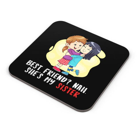 best friend nah. she's my sister Coaster Online India
