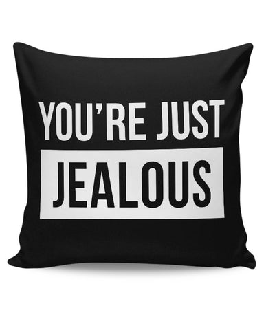 You're Just Jealous Cushion Cover Online India