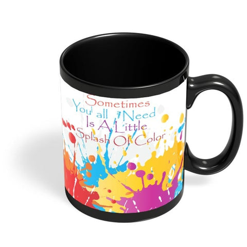 A Little Splash Of Colour Black Coffee Mug Online India