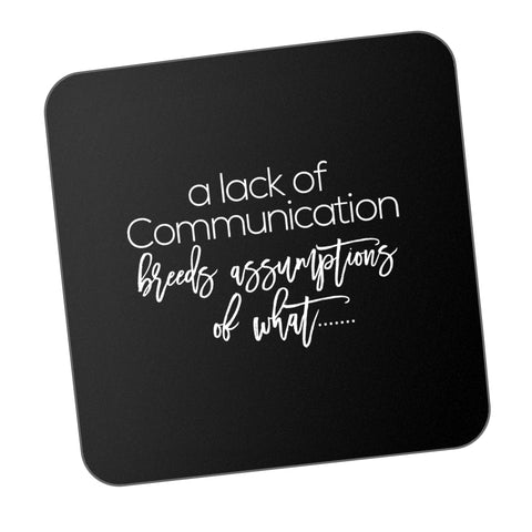 a lack of Communication BREEDS ASSUMPTIONS OF WHAT Motivational Coaster Online India