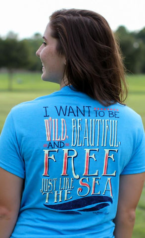 Southern Darlin Wild Beautifull & Free Like the Sea Bright Girlie T-Shirt - SimplyCuteTees