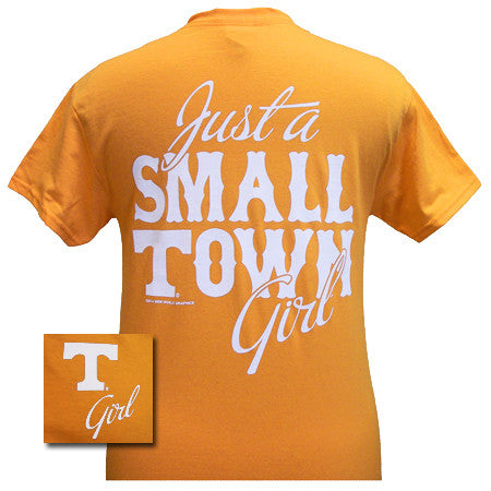 Tennessee Vols Volunteer Just A Small Town Girl Girlie Bright T Shirt - SimplyCuteTees