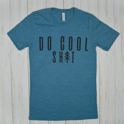 Do Cool Sh^t T-Shirt