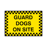Guard Dogs On Site Sign | PVC Safety Signs | Health and Safety Signs