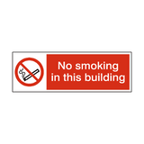 No Smoking In This Building Sign | PVC Safety Signs | Health and Safety Signs