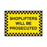 Shoplifters Prosecuted Sign | PVC Safety Signs | Health and Safety Signs