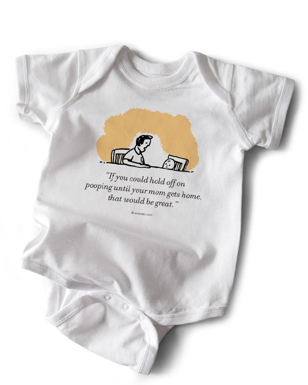 Baby Bodysuit | Hold of Pooping Until Your Mom Gets Home?