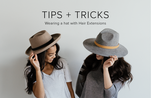 Tips + Tricks: Wearing a Hat with Hair Extensions