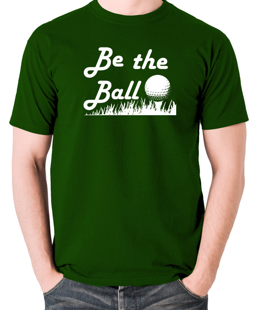 Caddyshack - Be the Ball - Men's T Shirt - green
