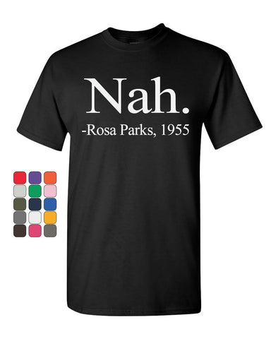 Nah Rosa Parks 1955 Bus Incident T-Shirt Montgomery BLM Cotton Tee
