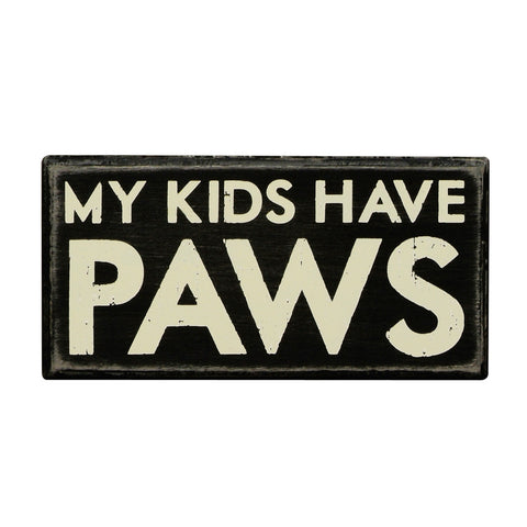 """My Kids Have Paws"" Box Sign"