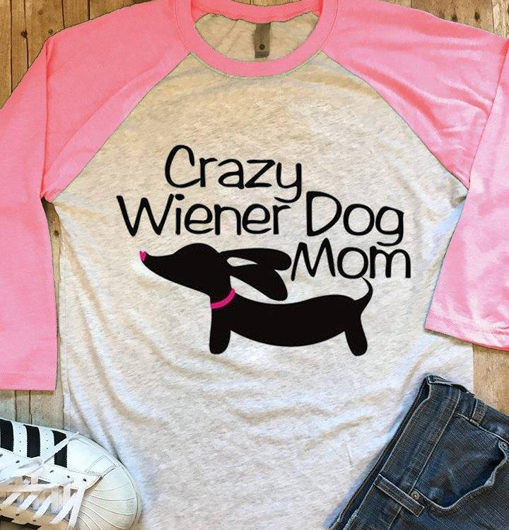 Crazy Wiener Dog Mom Shirt for Doxie Lovers, The Smoothe Store