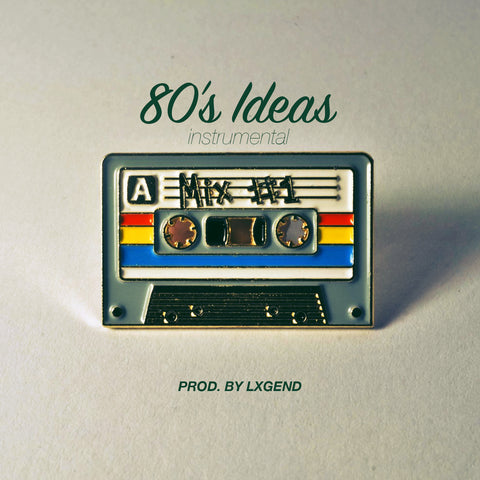 80s Ideas [Prod. by LXGEND]
