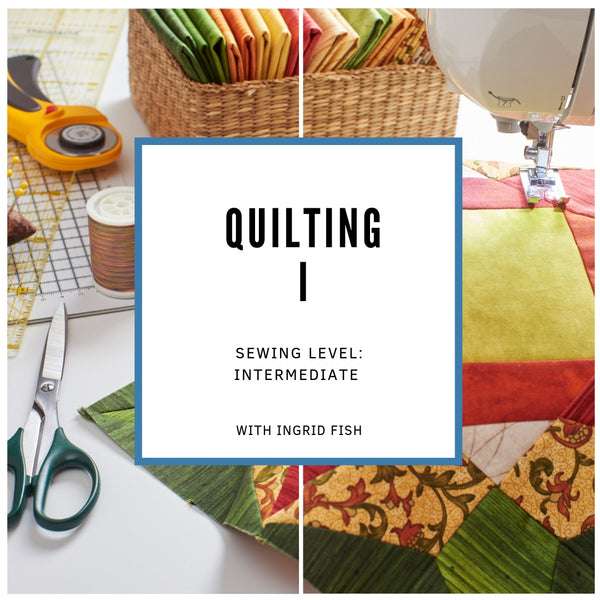 Quilting I (Sept 4 - 25)