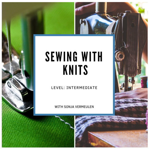 Sewing with Knits (July 27 - August 17)